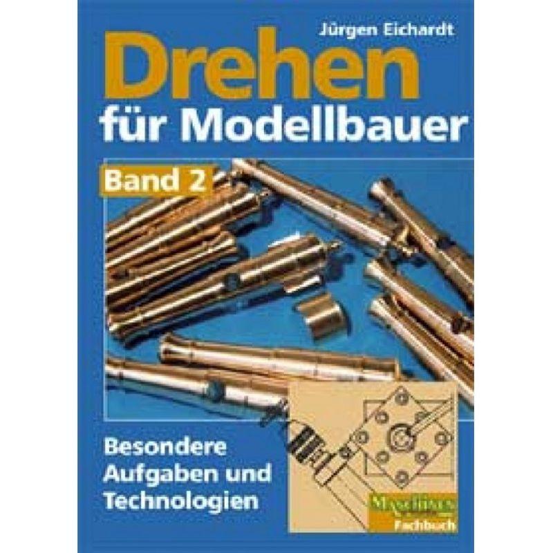 Drehen für Modellbauer - Band 2